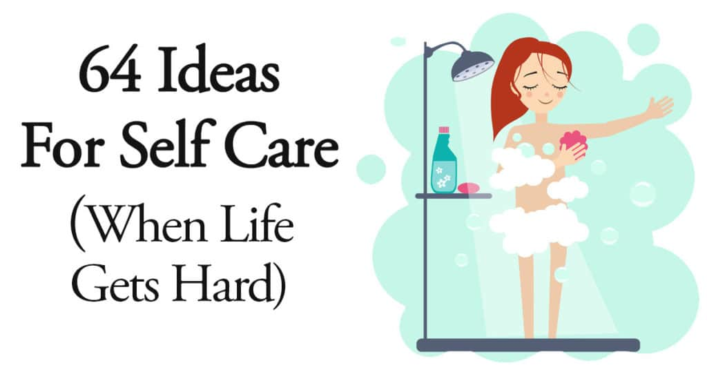 64-ideas-self-care-life-gets-hard