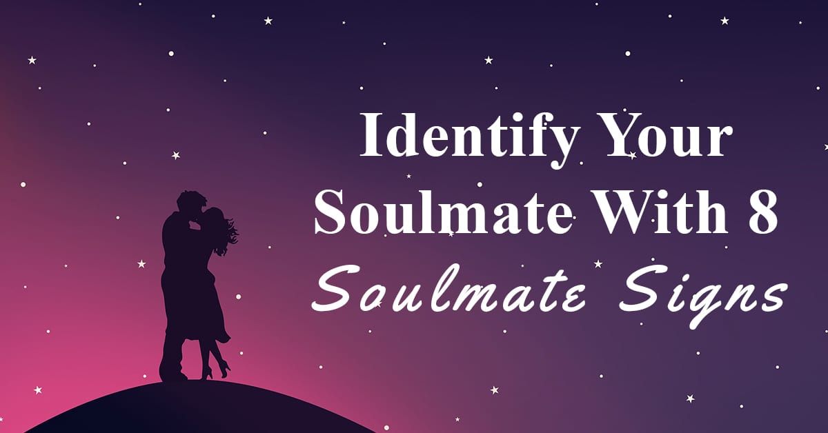 Your you signs that soulmate found have 20 Very