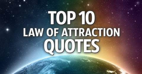 Feel Inspired With These Top 10 Law Of Attraction Quotes