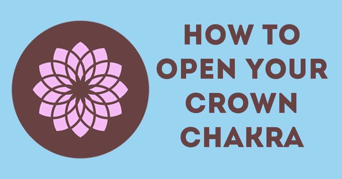 Crown Chakra Healing For Beginners: How To Open Your Crown ...
