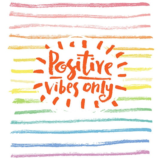 WARNING: Positive Vibes Only