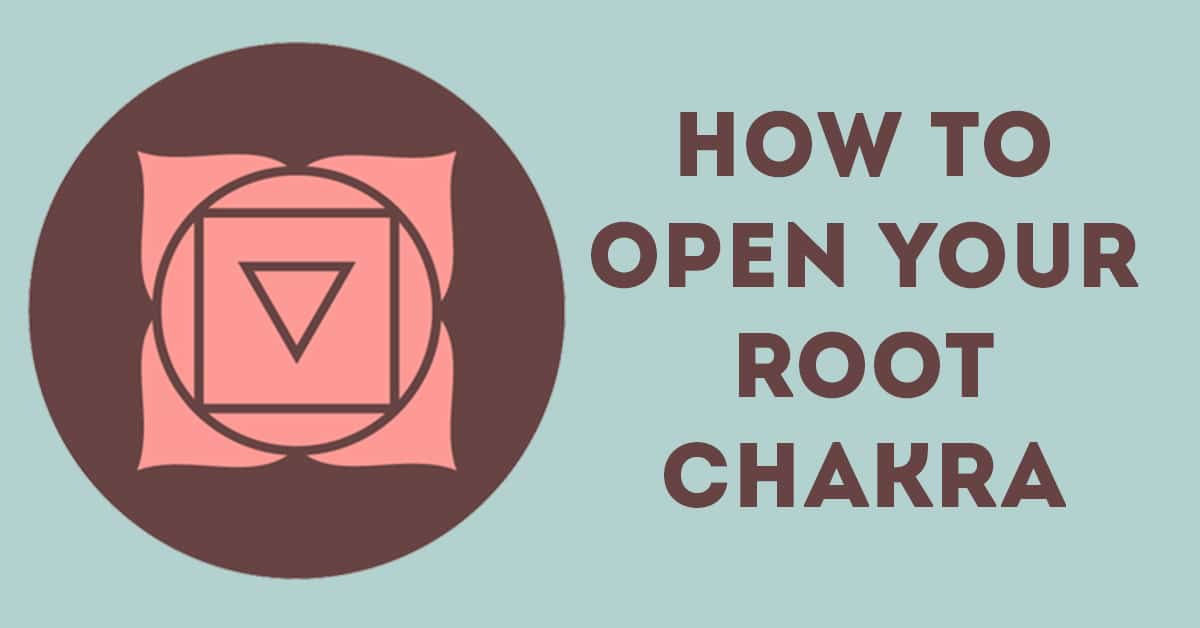 Root Chakra Healing For Beginners: How To Open Your Root Chakra