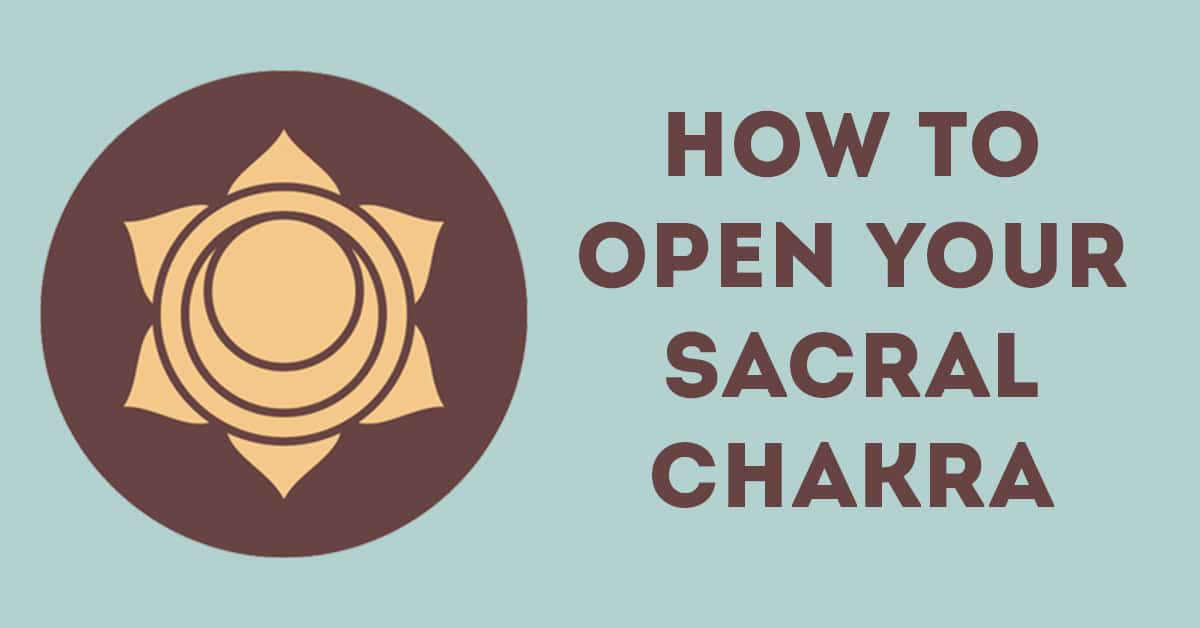 Sacral Chakra Healing For Beginners: How To Open Your Sacral