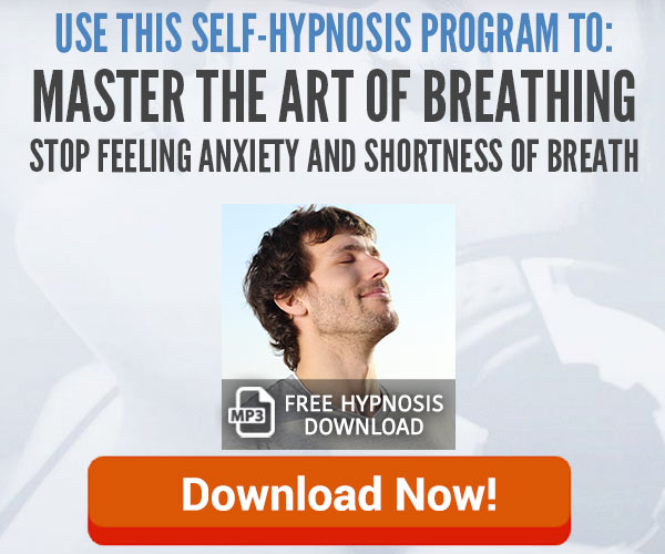 Click here to try this free self hypnosis audio to help you master the art of breathing when you have a shortness of the breath leaving you feeling anxious