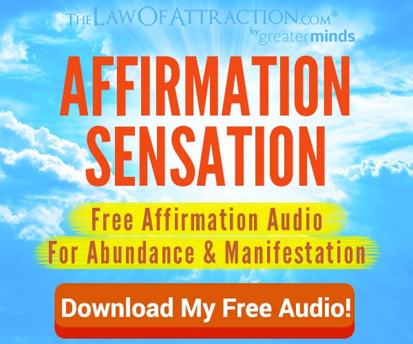 Click here to download your free copy of this affirmation audio