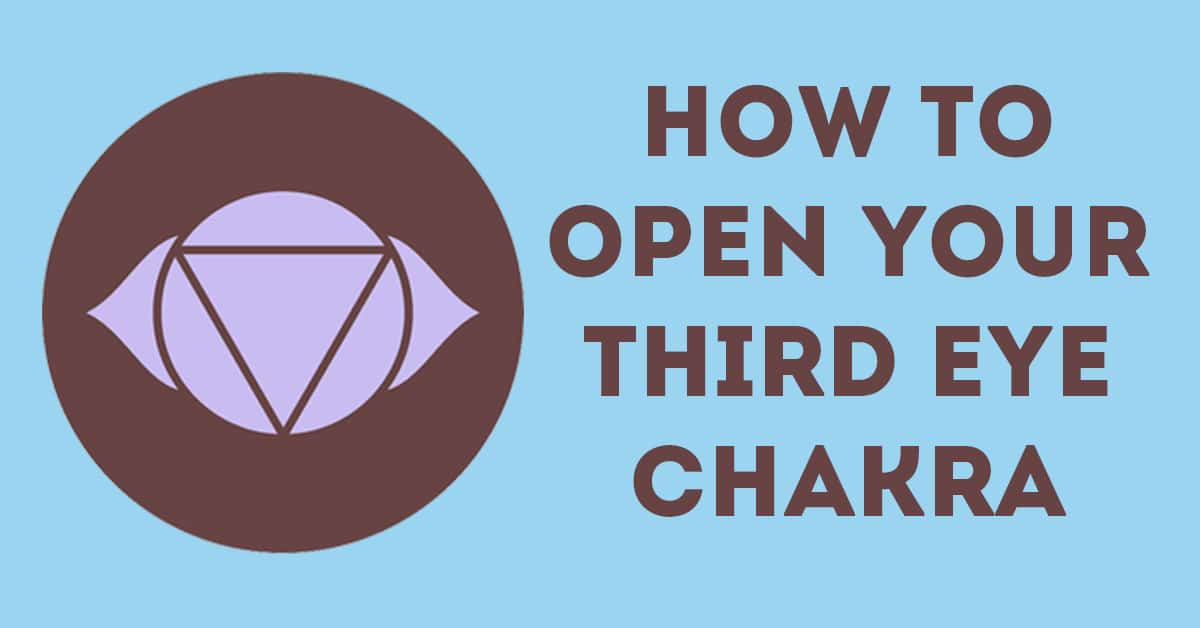 Third Eye Chakra Healing For Beginners: How To Open Your